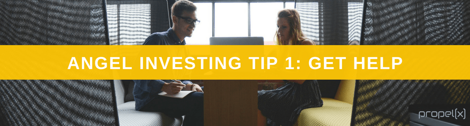 Angel Investing Tips 1: Get Help