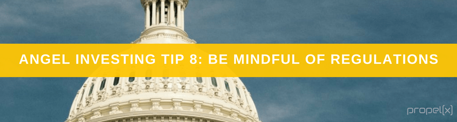Angel Investing Tips 8: Be Mindful of Regulations