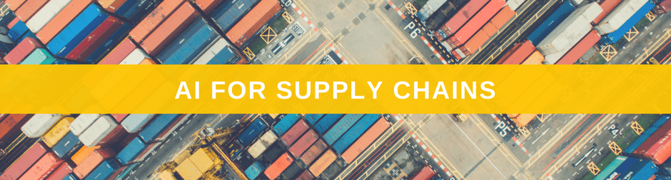 Artificial Intelligence for Supply Chains
