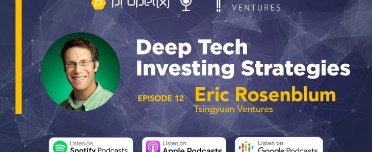 Propelx Podcast Episode Poster Episode 12 Deeptech Investing